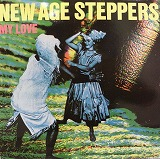 NEW AGE STEPPERS / MY LOVE
