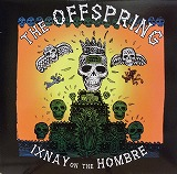 OFFSPRING / IXNAY ON THE HOMBRE