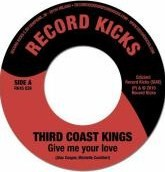 THIRD COAST KINGS / GIVE ME YOUR LOVE