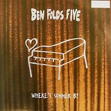 BEN FOLDS FIVE / WHERE'S SUMMER B?