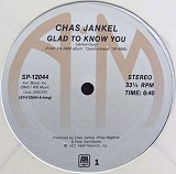 CHAS JANKEL / GLAD TO KNOW YOU