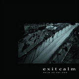 EXIT CALM / WE'RE ON OUR OWN