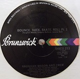 VAUGHAN MASON AND CREW / BOUNCE ROCK SKATE ROLL