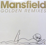 MANSFIELD / GOLDEN REMIXES