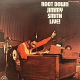 JIMMY SMITH / ROOT DOWN LIVE !