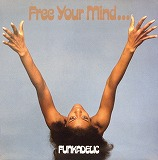 FUNKADELIC / FREE YOUR MIND...
