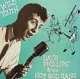 DAVE PHILLIPS & THE HOT ROD GANG / WILD YOUTH