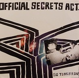 OFFICIAL SECRETS ACT / SO TOMORROW