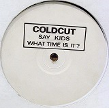 COLDCUT / WHAT TIME IS IT ?