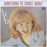 LULU / SOMETHING SHOUT ABOUT