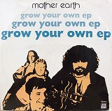MOTHER EARTH / GROW YOUR OWN EP
