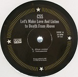CSS / LET'S MAKE LOVE AND LISTEN TO DEATH FROM