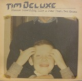 TIM DELUXE / CHOOSE SOMETHING LIKE A STAR