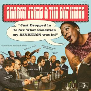 SHARON JONES & THE DAP-KINGS / JUST DROPPED IN (TO SEE WHAT CONDITION MY RENDITION WAS IN)