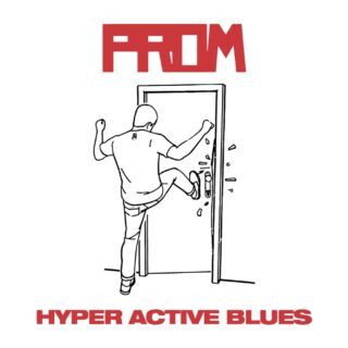 PROM / HYPER ACTIVE BLUES