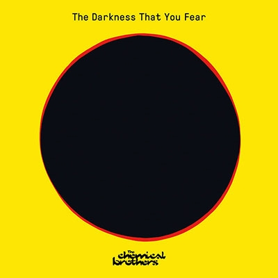 CHEMICAL BROTHERS / DARKNESS THAT YOU FEAR