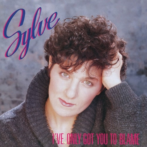 SYLVE / I'VE ONLY GOT YOU TO BLAME