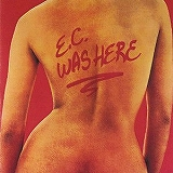 ERIC CLAPTON / E.C. WAS HERE