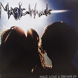 MAGIC WANDS / MAGIC LOVE&DREAMS EP