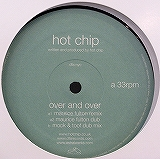HOT CHIP / OVER AND OVER REMIXES