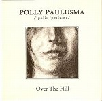 POLLY PAULUSMA / OVER THE HILL
