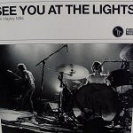 1990S / SEE YOU AT THE LIGHTS