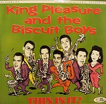 KING PLEASURE AND THE BISCUIT BOYS / THIS IS IT !