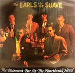 EARLS OF THE SUAVE / THE BASEMENT BAR AT THE HEARTBREAK HOTEL