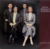 DEXYS MIDNIGHT RUNNERS / DON'T STAND ME DOWN