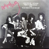 NEW YORK DOLLS / NEW YORK DOLLS AND TOO MUCH TOO S