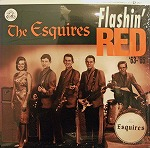 ESQUIRES / FLASHIN' RED '63-'65