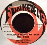 FUNKADELIC / WHATEVER MAKES MY BABY FEEL GOOD