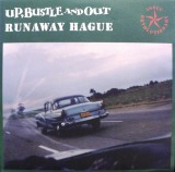 UP BUSTLE AND OUT / RUNAWAY HAGUE