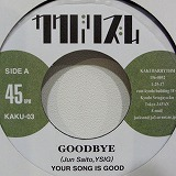 YOUR SONG IS GOOD / GOODBYE