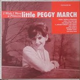 LITTLE PEGGY MARCH / I WISH I WERE A PRINCESS