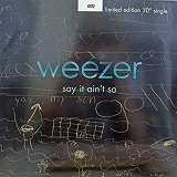 WEEZER / SAY IT AIN'T SO