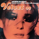 VELVET 99 / THESE BOOTS ARE MADE FOR WALKIN'