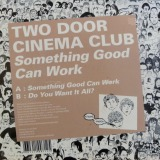 TWO DOOR CINEMA CLUB / SOMETHING GOOD CAN WORK