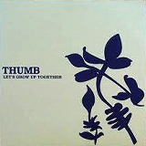 THUMB / LET'S GROW UP TOGETHER