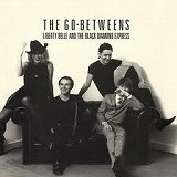 GO-BETWEENS / LIBERTY BELL AND THE BLACK DIAMO