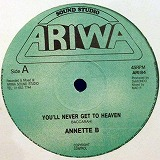 ANNETTE B / YOU'LL NEVER GET TO HEAVEN
