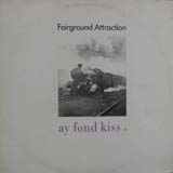 FAIRGROUND ATTRACTION / AY FOND KISS