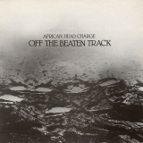AFRICAN HEAD CHARGE / OFF THE BEATEN TRACK