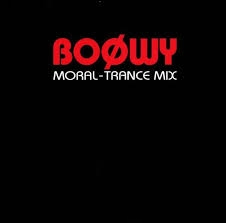 BOOWY / MORAL-TRANCE MIX