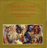 DAVID SYLVIAN / WORDS WITH THE SHAMAN