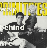 PRIMITIVES / WAY BEHIND ME