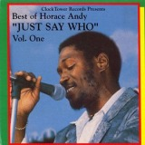 HORACE ANDY / BEST OF HORACE ANDY JUST SAY WHO VOL.ONE