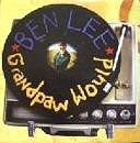 BEN LEE / GRANDPAW WOULD
