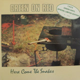 GREEN ON RED / HERE COME THE SNAKES