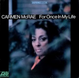 CARMEN MCRAE / FOR ONCE IN MY LIFE